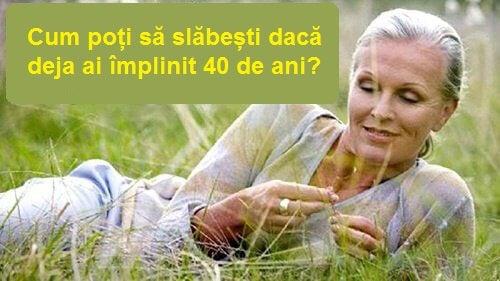 cum pot slăbi peste 40 de ani)