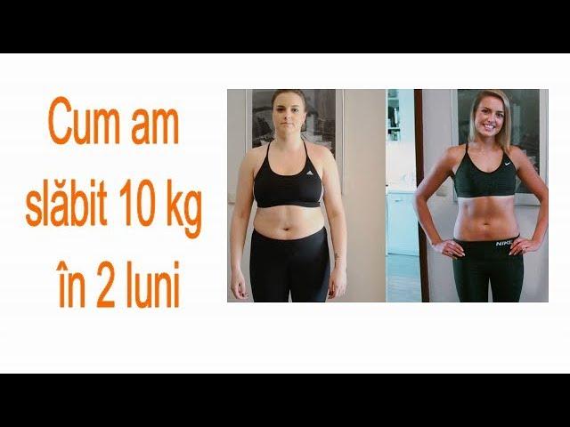 slăbește 10 kilograme 2 luni)