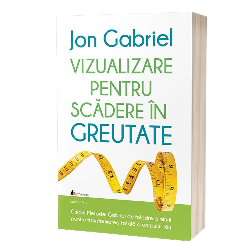 Jon Gabriel - Vizualizare pentru scaderea in greutate .pdf
