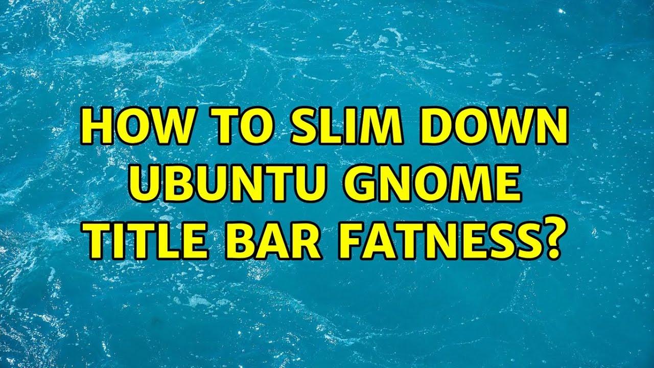 slim down ubuntu